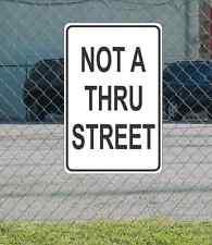 "Not A Thru Street METAL 12""x18"" SIGN Black & White"