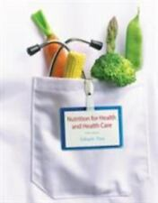 Nutrition for Health and Healthcare by Kathryn Pinna, Sharon Rady Rolfes, Ellie