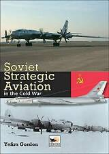 Soviet Strategic Aviation in the Cold War by Yefim Gordon (Hardback, 2009)