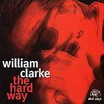 The Hard Way by William Clarke (Harmonica) (CD, Jul-1996) Free Shipping!