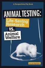 Animal Testing: Life-Saving Research vs. Animal Welfare (Paperback or Softback)