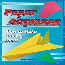 USED (GD) Paper Airplanes: How to Make and Fly Them by David Mitchell