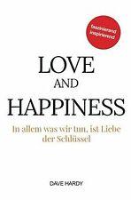 Love and Happiness: In allem was wir tun, ist Liebe der ... | Buch | Zustand gut
