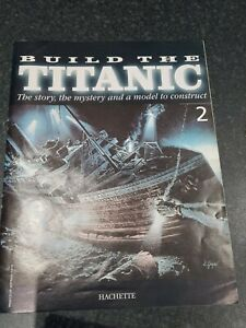 1/250 Hachette Build The Titanic Model Ship Issue no 2 Magazine only, no parts.