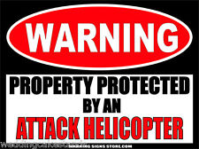 Attack Helicopter Funny Warning Sign Sticker Dz Ws433
