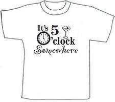 Funny T-Shirts. Jimmy Buffet. It's 5 O'Clock Somewhere.  White cotton shirt (M)