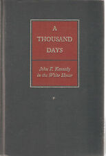 A THOUSAND DAYS-JOHN F. KENNEDY IN THE WHITE HOUSE- ARTHUR M. SCHLESINGER-1965