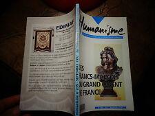 HUMANISME Revue des Francs Maçons du Grand Orient de France Franc Maçonnerie