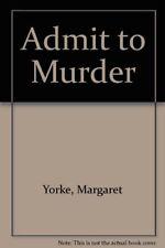 Admit to Murder-Margaret Yorke, 9780712636650