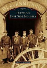 Images of America: Buffalo's East Side Industry by Shane E. Stephenson (2016,...