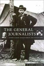 The General and the Journalists: Ulysses S. Grant, Horace Greeley, and-ExLibrary