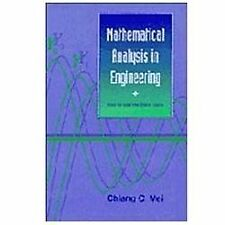 Mathematical Analysis in Engineering : How to Use the Basic Tools by Chiang...