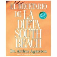 El Recetario de La Dieta South Beach: More than 200 Delicious Recipes That Fit
