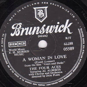CLASSIC FOUR ACES 78 A WOMAN IN LOVE /I ONLY KNOW I LOVE YOU  BRUNSWICK 05589 E-