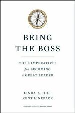 Being the Boss 3 Imperatives for Becoming a Great Leader Kent LINEBACK BUSINESS