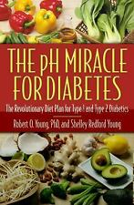 PH Miracle: The PH Miracle for Diabetes : The Revolutionary Diet Plan for...
