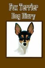 Fox Terrier Dog Diary (Dog Diaries) : Create a Dog Scrapbook, Dog Diary, or.