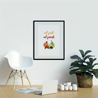 Eat Fruits Not Friends Great Kitchen Prints New Home Print Framed Wall Art