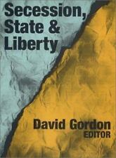 Secession, State, and Liberty (1998, Hardcover)