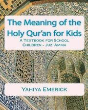 The Meaning of the Holy Qur'an for Kids : A Textbook for School Children -...