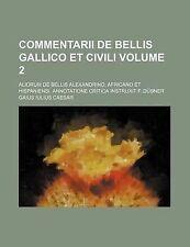 COMMENTARII DE BELLIS GALLICO ET civili VOLUME 2; aliorum DE BELLIS alexandrino