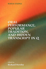 Oral Performance, Popular Tradition, and Hidden Transcript in Q (Semeia Studies-