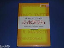 IL MARKETING INTERNAZIONALE – Giorgio Pellicelli – Etas Rcs Globalizzazione