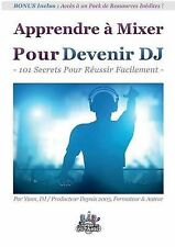 NEW Apprendre à Mixer Pour Devenir DJ (French Edition) by Yann Costaz