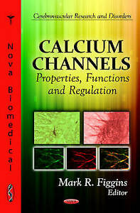 Calcium Channels: Properties, Functions and Regulation (Cerebrovascular Research