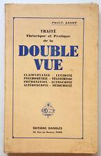 TRAITE THEORIQUE ET PRATIQUE DE LA DOUBLE VUE, Paul-C. JAGOT Voyance, médiumnité
