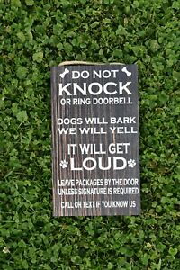 Do not Knock or Ring Bell, Dogs will Bark, It Will Get Loud!  Wood Sign P329