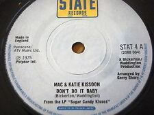 """MAC & KATIE KISSOON - DON'T DO IT BABY  7"""" VINYL"""