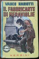 IL FABBRICANTE DI MERAVIGLIE - VASCO MARIOTTI - NERBINI - N°18 DISCO GIALLO 1942