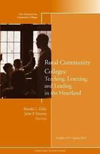 Rural Community Colleges: Teaching, Learning, and Leading in the Heartland: New
