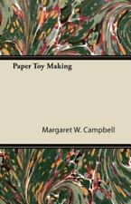 Paper Toy Making: By Margaret W. Campbell