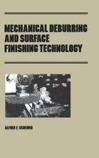 Mechanical Deburring and Surface Finishing Technology (Manufacturing-ExLibrary