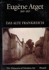 Eugene Atget 1857-1927, I, Das alte Frankreich, Museum of Modern Art Prestel '81