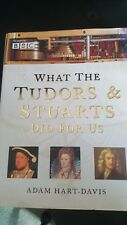 What the Tudors and Stuarts Did for Us by Adam Hart-Davis (Hardback, 2002)