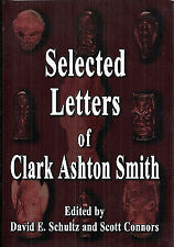 Selected Letters of Clark Ashton Smith / First Edition 2003