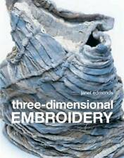Three Dimensional Embroidery: Textile Art at the Cutting Edge of Embroidery...