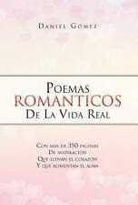 Poemas Romanticos de la Vida Real by Daniel G�mez (2012, Hardcover)