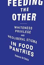Feeding the Other: Whiteness, Privilege, and Neoliberal Stigma in Food Pantri…