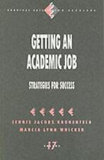 Getting an Academic Job: Strategies for Success (Survival Skills for Scholars),