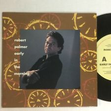"Robert Palmer Early In The Mourning EXc 7"" Single"