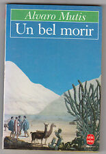 Un Bel Morir - Alvaro Mutis. Très bon état . poche n°9651. Colombie - aventure