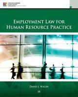 Employment Law for Human Resource Practice, Hardcover by Walsh, David J.  NEW T6