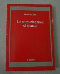LE COMUNICAZIONI DI MASSA DI DENIS MACQUAIL EDIZIONI IL MULINO 1993