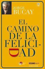 El Camino de la Felicidad by Jorge Bucay (2015, Paperback)