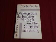 92581 Jacoby *NSPRÜCHE DER LOGISTIKER AUF DIE LOGIK UND GESCHICHTSCHREIBUNG*