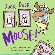 Duck, Duck, Moose! by Sudipta Bardhan-Quallen (2014, Hardcover)